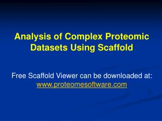 Analysis of Complex Proteomic  Datasets Using Scaffold