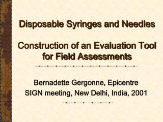 Disposable Syringes and Needles  Construction of an Evaluation Tool for Field Assessments