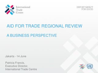 AID FOR TRADE REGIONAL REVIEW  A BUSINESS PERSPECTIVE