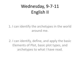 Wednesday, 9-7-11 English II