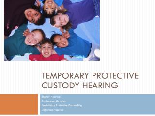 Temporary Protective Custody Hearing