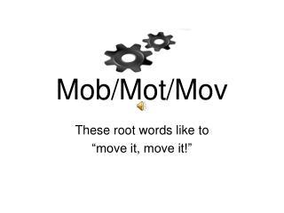 Mob/Mot/Mov