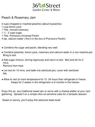 Peach & Rosemary Jam 4 cups chopped or mashed peaches (about 6 peaches) ¼ cup lemon juice