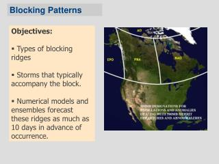 Objectives:  Types of blocking ridges   Storms that typically accompany the block.