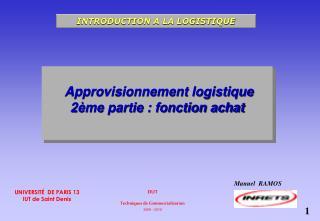 Approvisionnement logistique 2�me partie : fonction achat
