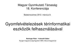 Magyar Gyomkutató Társaság  18. Konferenciája Balatonszemes 2012. március 8.