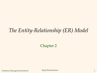 The Entity-Relationship (ER) Model