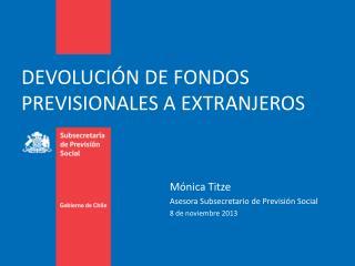 DEVOLUCI�N DE FONDOS PREVISIONALES A EXTRANJEROS