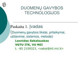 Leonidas Sakalauskas VGTU ITK, VU MII t. -85 2109323, <sakal@ktl.mii.lt>