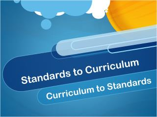 Standards to Curriculum