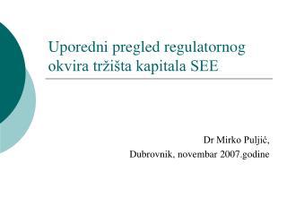 Uporedni pregled regulatornog okvira tržišta kapitala SEE