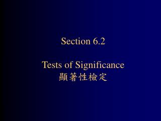 Section 6.2 Tests of Significance 顯著性檢定
