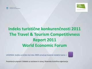 Indeks turistične konkurenčnosti 2011 The Travel & Tourism Competitivness Report 2011
