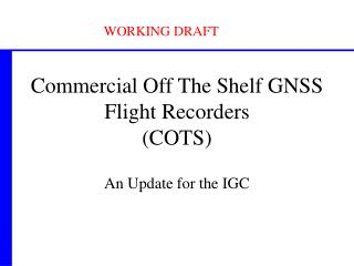 Commercial Off The Shelf GNSS Flight Recorders (COTS)