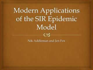 Modern Applications of the SIR Epidemic Model