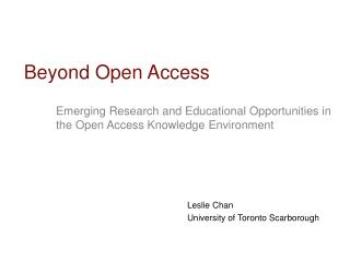 Emerging Research and Educational Opportunities in the Open Access Knowledge Environment