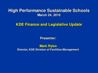 High Performance Sustainable Schools March 24, 2010 KDE Finance and Legislative Update