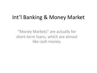 Int'l Banking & Money Market