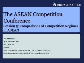 The ASEAN Competition Conference Session 5: Comparisons of Competition Regimes in ASEAN