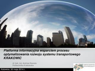 Platforma informacyjna wsparciem procesu optymalizowania rozwoju systemu transportowego KRAKOWIC
