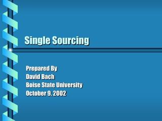 Single Sourcing