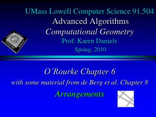 O�Rourke Chapter 6 with some material from de Berg et al. Chapter 8 Arrangements