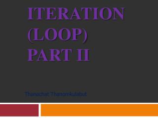 Iteration (Loop) part II