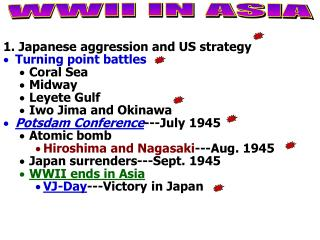 1. Japanese aggression and US strategy Turning point battles Coral Sea  Midway Leyete Gulf