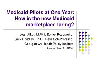 Download How is the new Medicaid marketplace faring Ppt file