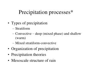 Precipitation processes*