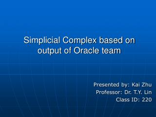 Simplicial Complex based on output of Oracle team