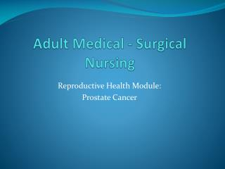 Adult Medical - Surgical  Nursing
