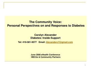The Community Voice: Personal Perspectives on and Responses to Diabetes Carolyn AlexanderDiabetes: Inside-SupportTel: 41