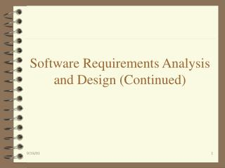 Software Requirements Analysis and Design Continued