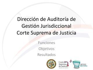 Dirección de Auditoría de Gestión Jurisdiccional Corte Suprema de Justicia