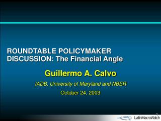 ROUNDTABLE POLICYMAKER DISCUSSION: The Financial Angle