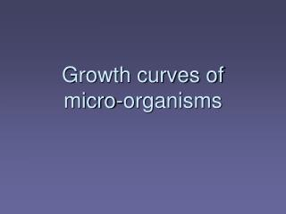 Growth curves of  micro-organisms