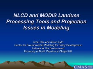 NLCD and MODIS Landuse Processing Tools and Projection Issues in Modeling