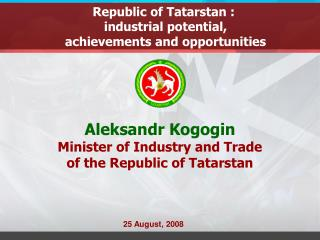 Republic of Tatarstan  :   industrial potential ,  achievements and opportunities