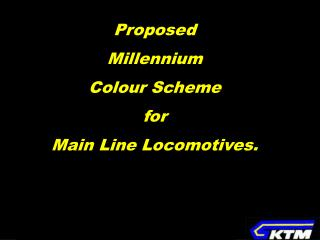 Proposed Millennium Colour Scheme for Main Line Locomotives.
