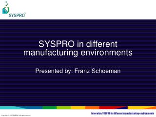 SYSPRO in different manufacturing environments