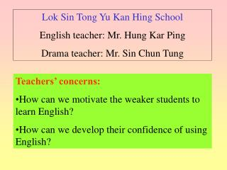 Teachers' concerns: How can we motivate the weaker students to learn English?