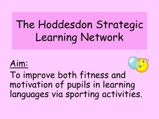 The Hoddesdon Strategic Learning Network