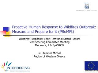 Proactive Human Response to Wildfires Outbreak:  Measure and Prepare for it (PRoMPt)