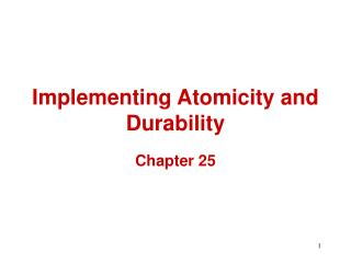 Implementing Atomicity and Durability