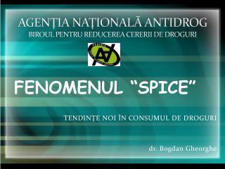 AGEN ŢIA NAŢIONALĂ ANTIDROG BIROUL PENTRU REDUCEREA CERERII DE DROGURI