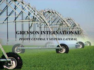 GREVSON INTERNATIONAL  PIVOTE CENTRAL Y SISTEMA LATERAL