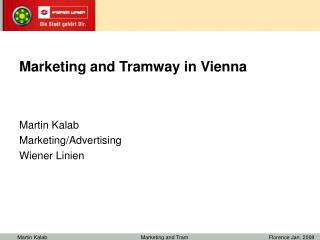 Marketing and Tramway in Vienna Martin Kalab  Marketing/Advertising Wiener Linien