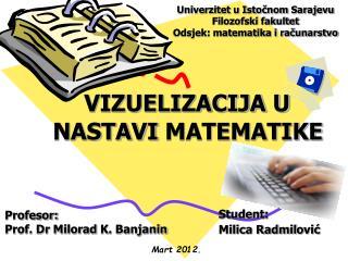 Univerzitet u Istočnom Sarajevu Filozofski fakultet Odsjek: matematika i računarstvo