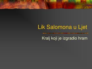 Lik Salomona u Ljet